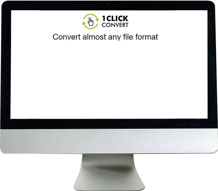 1 Click Convert - Convert Almost Any File Format  Supporting
